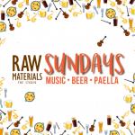 Raw Materials SUNDAYS: Music. Beer. Paella.