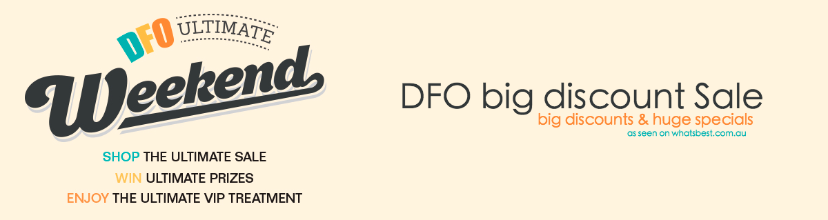 dfo big weekend sale is on